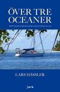�ver tre oceaner - Med S/Y Jennifer �ver Stilla havet, Indiska oceanen och Atlanten 2010-2013