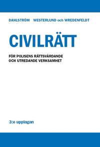 Civilr�tt - F�r polisens r�ttsv�rdande och utredande verksamhet (h�ftad)