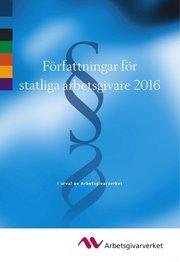 Författningar för statliga arbetsgivare 2016 – I urval av Arbetsgivarverket