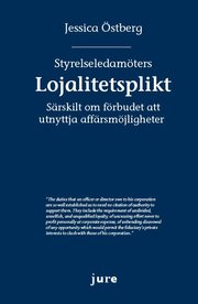 Styrelseledamöters lojalitetsplikt: Särskilt om förbudet att utnyttja affärsmöjligheter