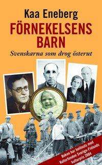 F�rnekelsens barn. Svenskarna som drog �sterut (pocket)
