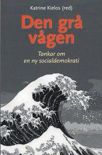 Den gr� v�gen : tankar om en ny socialdemokrati (inbunden)