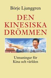 Den kinesiska drömmen : utmaningar för Kina och världen