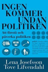 Ingen kommer undan politiken (e-bok)