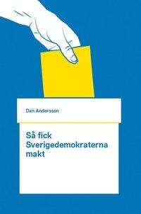 S� fick Sverigedemokraterna makt (h�ftad)