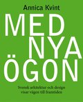 Med nya �gon : svensk arkitektur och design visar v�gen till framtiden (h�ftad)