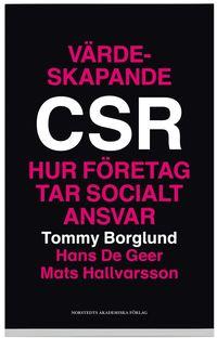V�rdeskapande CSR : hur f�retag tar socialt ansvar (h�ftad)