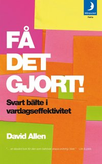 F� det gjort! : svart b�lte i vardagseffektivitet (pocket)