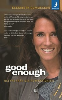 Good enough : bli fri fr�n din perfektionism (inbunden)