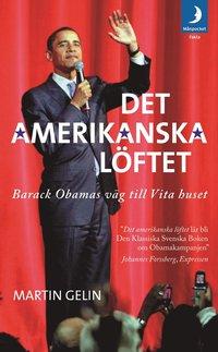 Det amerikanska l�ftet : Barack Obamas v�g till Vita Huset (e-bok)