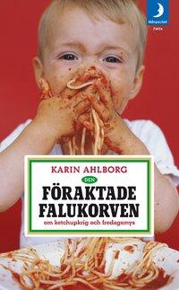 Den f�raktade falukorven : om ketchupkrig och fredagsmys (pocket)
