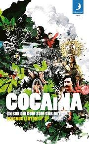Cocaina : en bok om dom som gör det (pocket)