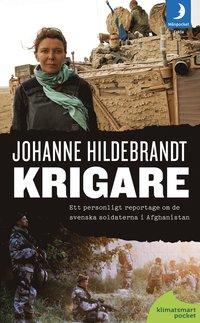Krigare : ett personligt reportage om de svenska soldaterna i Afghanistan (pocket)
