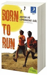 Born to run : jakten p� l�pningens sj�l (pocket)
