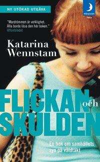 Flickan och skulden : en bok om samh�llets syn p� v�ldt�kt (storpocket)