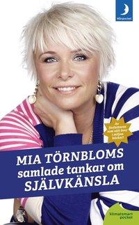 Mia T�rnbloms samlade tankar om sj�lvk�nsla (pocket)