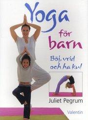 Yoga för barn : Böj, vrid och ha kul (häftad)