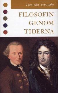 Filosofin genom tiderna. 1600-talet, 1700-talet : texter (inbunden)