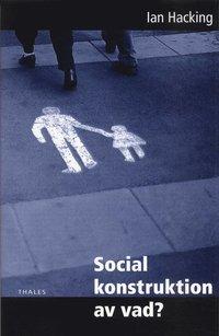 Social konstruktion av vad? (h�ftad)