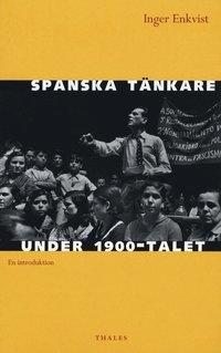 Spanska t�nkare under 1900-talet : en introduktion (h�ftad)