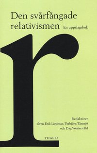 Den sv�rf�ngade relativismen : en uppslagsbok (inbunden)