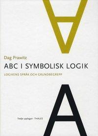 ABC i symbolisk logik : logikens spr�k och grundbegrepp (inbunden)