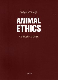 Animal ethics : a crash course (inbunden)