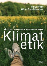 Klimatetik : r�ttvisa, politik och individens ansvar (h�ftad)