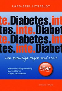 Diabetes. Inte. - Den naturliga v�gen med LCHF (inbunden)