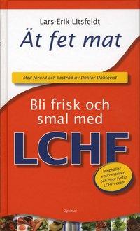�t fet mat! - bli frisk och smal med LCHF (inbunden)