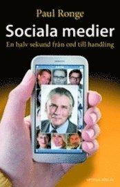 Sociala medier : en halv sekund fr�n ord till handling (inbunden)