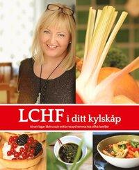 LCHF i ditt kylsk�p (inbunden)