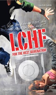 LCHF for the next generation : vad de borde l�rt dig i skolan om mat (h�ftad)