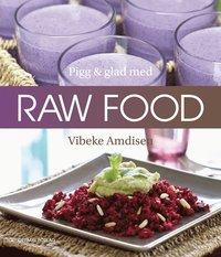 Pigg och glad med raw food (inbunden)