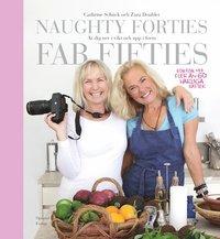 Naughty forties, fab fifties : �t dig ned i vikt och upp i form (inbunden)
