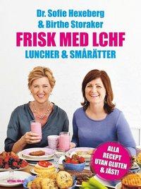 Frisk med LCHF  : luncher och smårätter (inbunden)