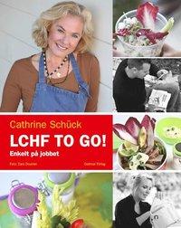 LCHF to go! : enkelt p� jobbet (inbunden)
