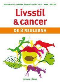 Livsstil och cancer : de 8 reglerna (inbunden)
