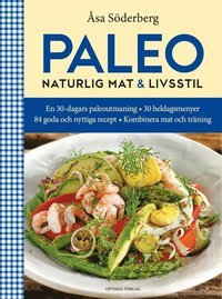 Paleo : naturlig mat & livsstil (inbunden)