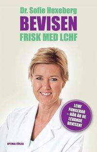 Bevisen : frisk med LCHF (h�ftad)