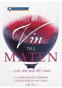 V�lj r�tt vin till maten - och r�tt mat till vinet (inbunden)