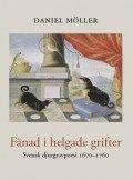 F�nad i helgade grifter : svensk djurgravpoesi 1670-1760 (e-bok)