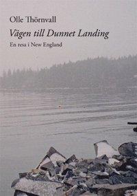V�gen till Dunnet Landing : en resa i New England (inbunden)
