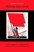 Reform eller revolt : litterär propaganda i socialdemokratisk kommunistisk och nationalsocialistisk press