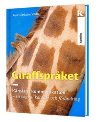 Giraffspr�ket : k�nslans kommunikation - en v�g till kontakt och f�r�ndring (inbunden)