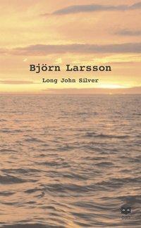 Long John Silver : Den �ventyrliga Och Sannf�rdiga Ber�ttelsen Om Mitt Fria (pocket)