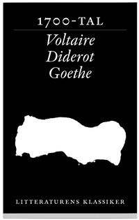 Litteraturens klassiker. Tre 1700-talsromaner : Voltaire, Diderot, Goethe (h�ftad)