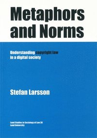 Metaphors and Norms Understanding copyright law in a digital society (kartonnage)