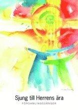 Sjung till Herrens �ra : f�rsamlingss�nger (inbunden)
