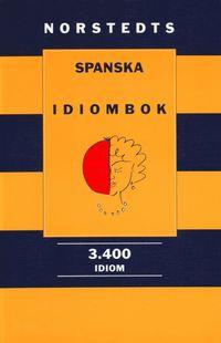 Norstedts spanska idiombok : 3.400 idiom (h�ftad)